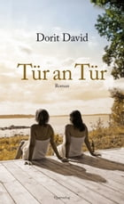 Tür an Tür: Roman by Dorit David