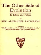 The Other Side of Evolution: Its Effects and Fallacy by Alexander Patterson