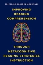 Improving Reading Comprehension through Metacognitive Reading Strategies Instruction by Kouider Mokhtari, Anderson-Vukelja-Wright Endowed Chair, The University of Texas at Tyler, School of Education