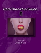 More Than One Poison by Avelea Nixon