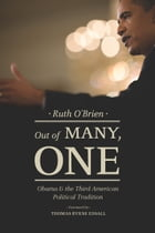 Out of Many, One: Obama and the Third American Political Tradition by Ruth O'Brien