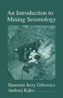 Book An Introduction to Mining Seismology by Gibowicz, Slawomir Jerzy
