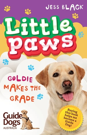 Little Paws 4: Goldie Makes the Grade by Jess Black