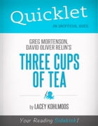 Quicklet on Greg Mortenson and David Oliver Relin's Three Cups of Tea by Tyler  Lacoma