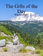 The Gifts of the Day: Where's Dart? by Linda Burek