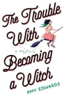 The Trouble with Becoming a Witch Cover Image