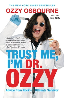 Book Trust Me, I'm Dr. Ozzy: Advice from Rock's Ultimate Survivor by Ozzy Osbourne