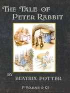 The Tale of Peter Rabbit **FULLY ILLUSTRATED ORIGINAL** with Special Commentary [Annotated] by Beatrix Potter