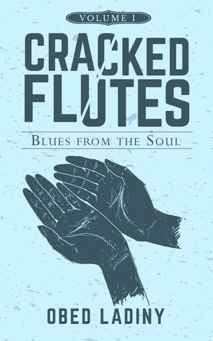 Cracked Flutes: Blues from the Soul - Volume 1