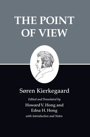 Kierkegaard's Writings,  XXII The Point of View