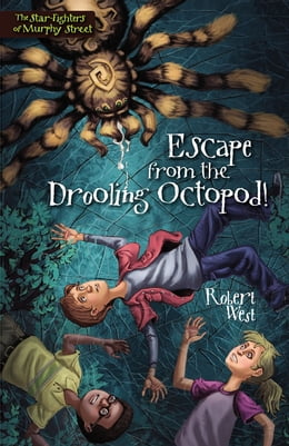 Book Escape from the Drooling Octopod!: Episode III by Robert West