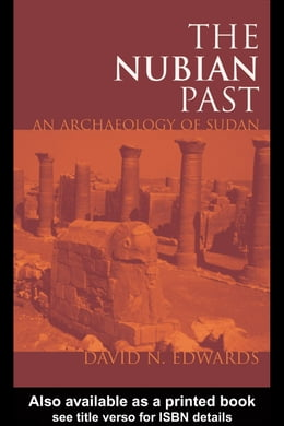 Book The Nubian Past: An Archaeology of the Sudan by Edwards, David N.