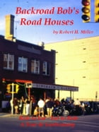 Motorcycle Road Trips (Vol. 12) Road Houses: Tour de Gastronomy by Robert Miller