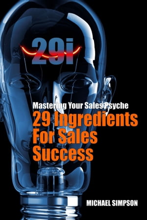 29i: 29 Ingredients For Sales Success by Michael Simpson