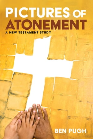 Pictures of Atonement: A New Testament Study