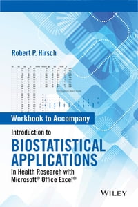 Workbook to Accompany Introduction to Biostatistical Applications in Health Research with Microsoft…