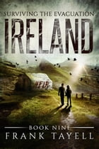 Surviving The Evacuation, Book 9: Ireland by Frank Tayell