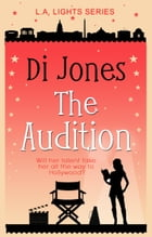 The Audition: A Hopeful and Heartwarming Prequel Novelette by Di Jones