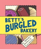 Betty's Burgled Bakery Cover Image