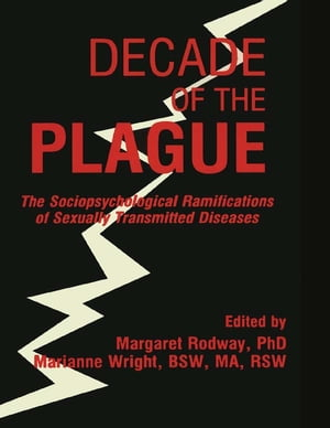 Decade of the Plague The Sociopsychological Ramifications of Sexually Transmitted Diseases
