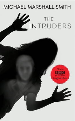 Book The Intruders by Michael Marshall Smith