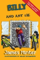 Billy And Ant Lie: Billy Growing Up, #4 by James Minter