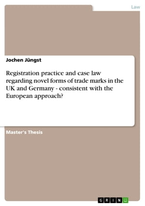 Registration practice and case law regarding novel forms of trade marks in the UK and Germany - consistent with the European approach?: consistent wit by Jochen Jüngst