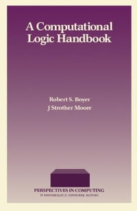 A Computational Logic Handbook: Formerly Notes and Reports in Computer Science and Applied…