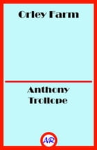 Orley Farm (Illustrated) by Anthony Trollope