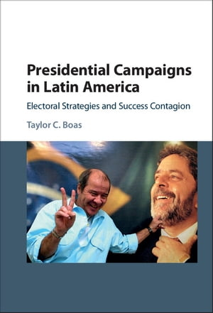 Presidential Campaigns in Latin America Electoral Strategies and Success Contagion