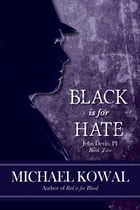 Black is for Hate by Michael Kowal