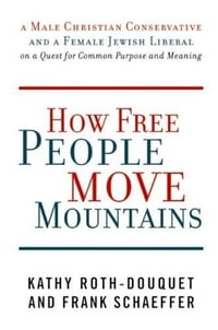 How Free People Move Mountains: A Male Christian Conservative and a Female Jewish Liberal on a…