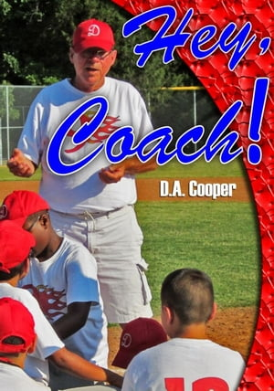 Hey, Coach! by D A Cooper