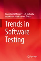 Trends in Software Testing by Hrushikesha Mohanty