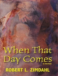 When That Day Comes: A Memoir