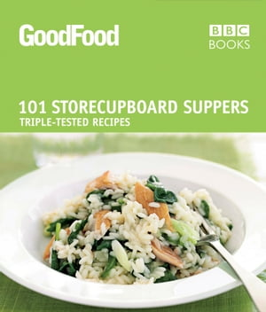 Good Food: 101 Store-cupboard Suppers Triple-tested Recipes