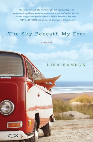 The Sky Beneath My Feet by Lisa Samson
