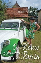 Our House is Definitely Not in Paris by Susan Cutsforth