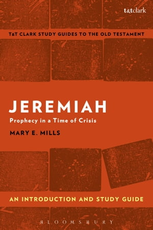 Jeremiah: An Introduction and Study Guide Prophecy in a Time of Crisis