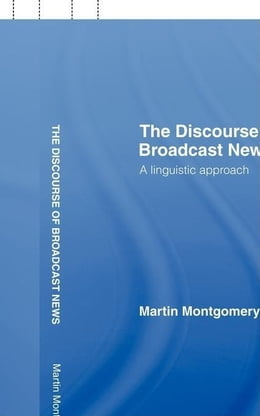 Book Discourse of Broadcast News by Montgomery, Martin