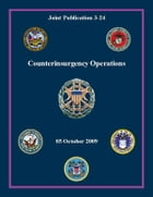 Counterinsurgency Operations: Joint Publication 3-24 by Chairman of the Joint Chiefs of Staff