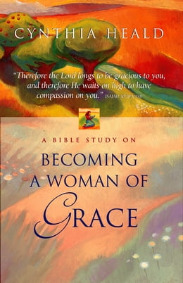 Book Becoming a Woman of Grace: A Bible Study by Cynthia Heald