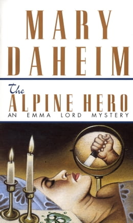 Book Alpine Hero: An Emma Lord Mystery by Mary Daheim