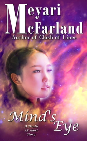 Mind's Eye: A Drath SF Short Story by Meyari McFarland