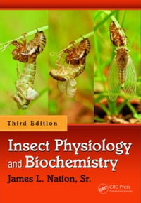 Insect Physiology and Biochemistry, Third Edition