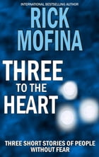 Three to the Heart by Rick Mofina