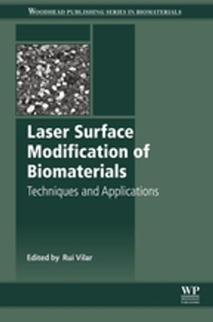 Laser Surface Modification of Biomaterials Techniques and Applications
