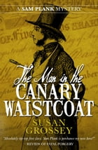 The Man in the Canary Waistcoat by Susan Grossey