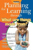 Planning for Learning through What Are Things Made From? by Rachel Sparks Linfield