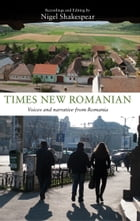 Times New Romanian: Voices and Narrative from Romania by Nigel Shakespear